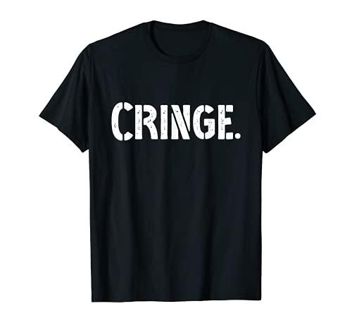 Cringe Witziger Spruch mit bekanntem Slang Wort Jungendwort T-Shirt