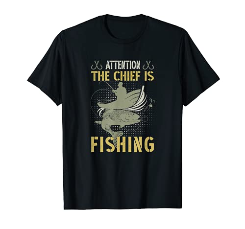 Chief is fishing attention Köder Angel Angeln Vater T-Shirt