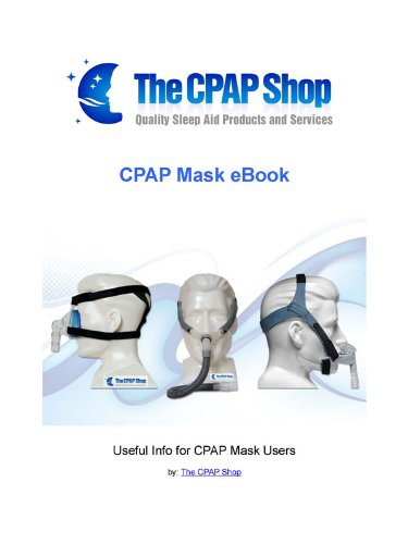 CPAP Mask Ebook: Useful Info for CPAP Mask Users (English Edition)