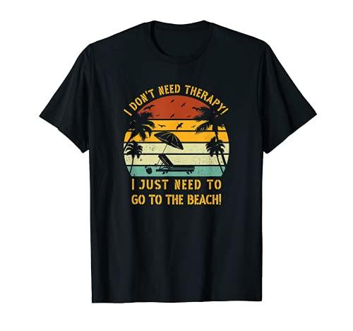 Ich brauche keine Therapie. Ich muss zum Strand Meer Urlaub T-Shirt