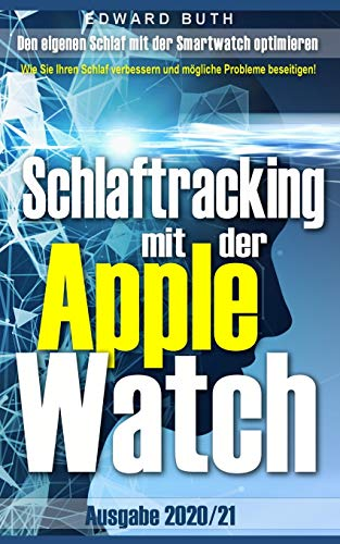 Schlaftracking mit der Apple Watch: Den eigenen Schlaf mit der Smartwach optimieren