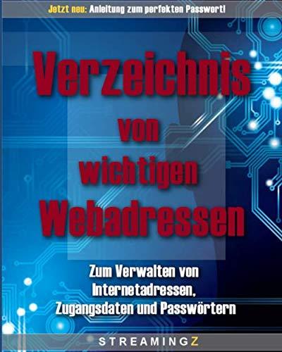 Verzeichnis von wichtigen Webadressen: Zum Verwaltung von Internetadressen, Zugangsdaten und Passwörtern