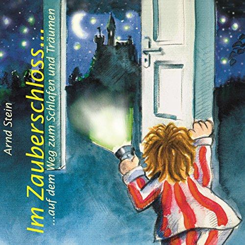 Im Zauberschloss: Auf dem weg zum Schlafen und Träumen