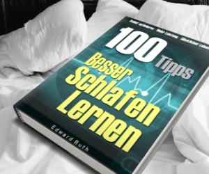 100 Tipps- Besser Schlafen Lernen